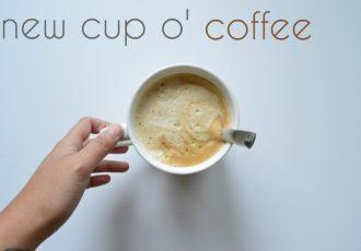 New Cup O' Coffee