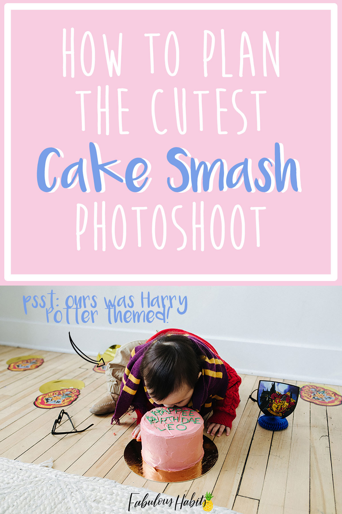 Organize your very own Harry Potter-inspired Cake Smash photoshoot with these fun tips. Come on now, it's time to feel magical! #cakesmashphotoshoot