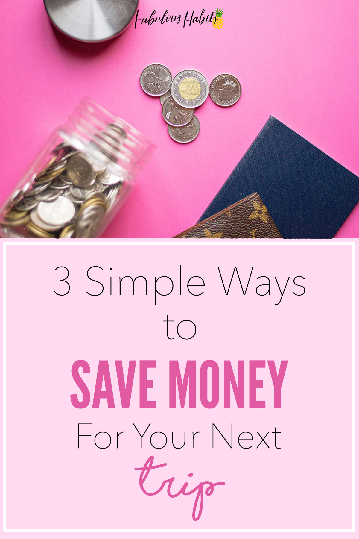 3 Ways to Save Money for Your Next Trip