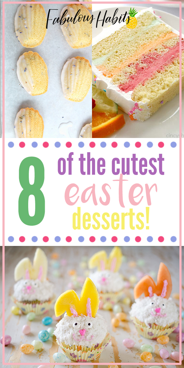 8 incredibly adorable easter desserts - perfect for any sweet spread! Have a Happy Easter! #easterrecipes