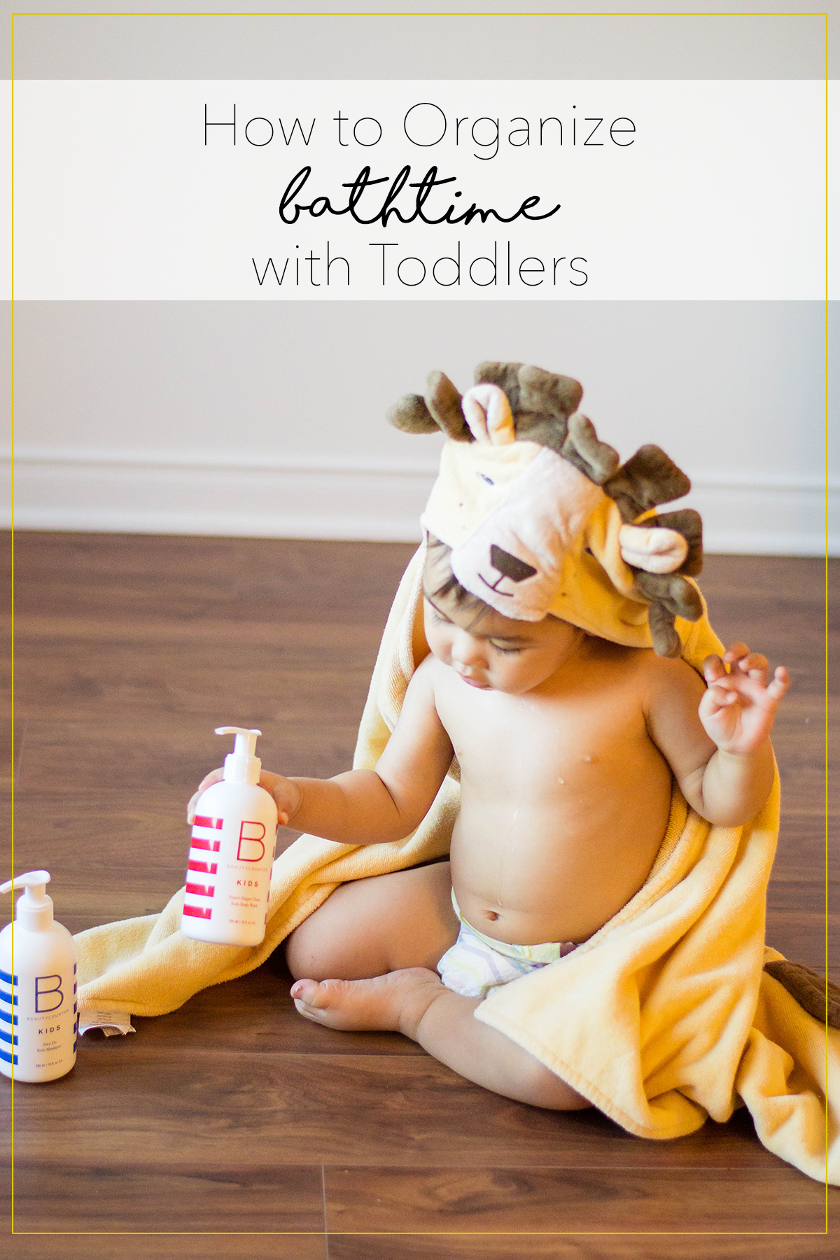 How to organize bathtime with toddlers - making bathtime fun with a consistent routine.