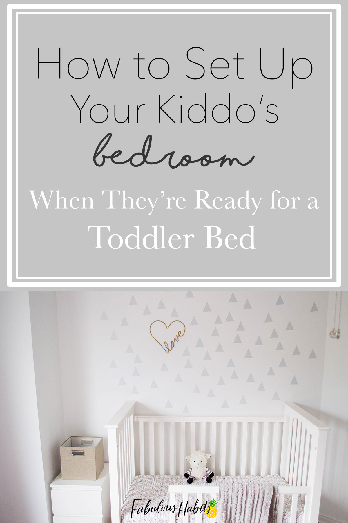 How to set up a kid's room once they've graduated to a toddler bed. Exciting times are ahead!