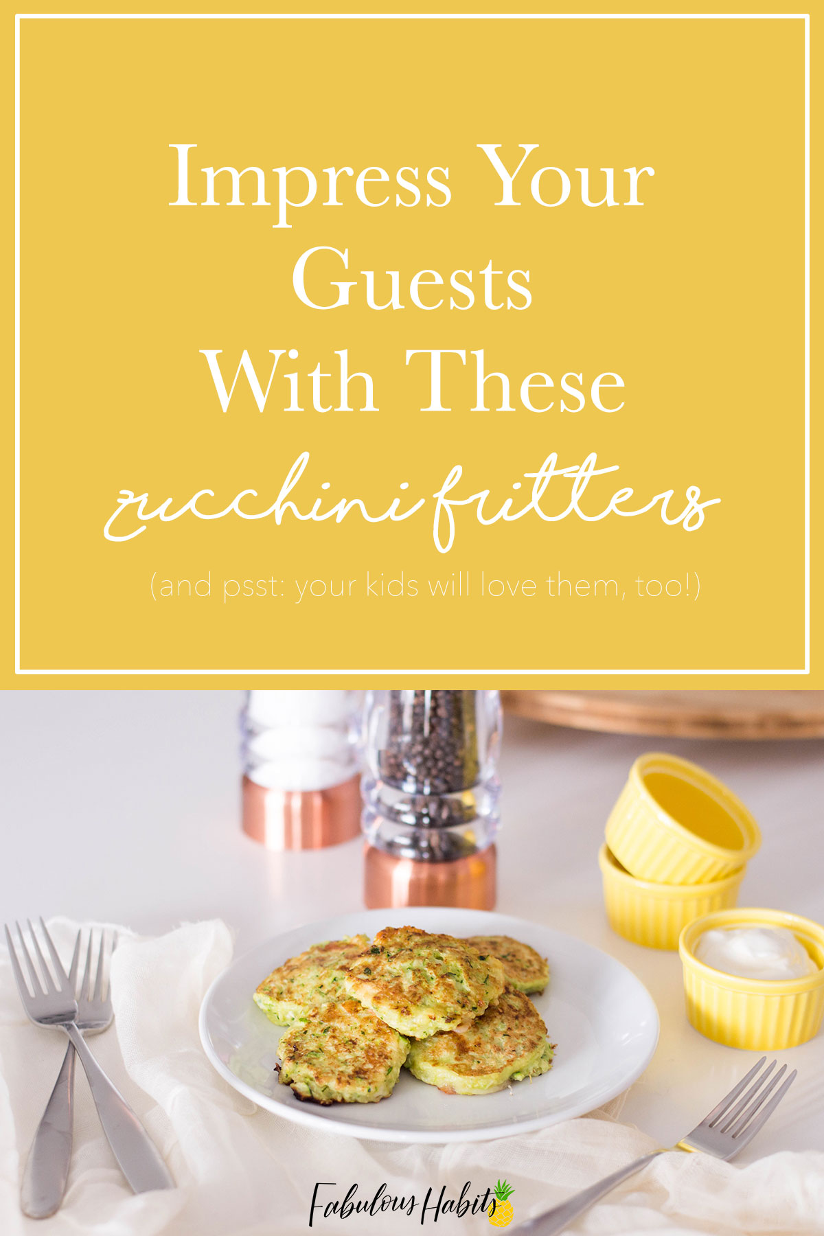 Your guests will be so impressed with these zucchini fritters. They're easy to make and boast amazing flavor! Get the recipe of Fabulous Habits and our detailed step-by-step instructions! #zucchinirecipes