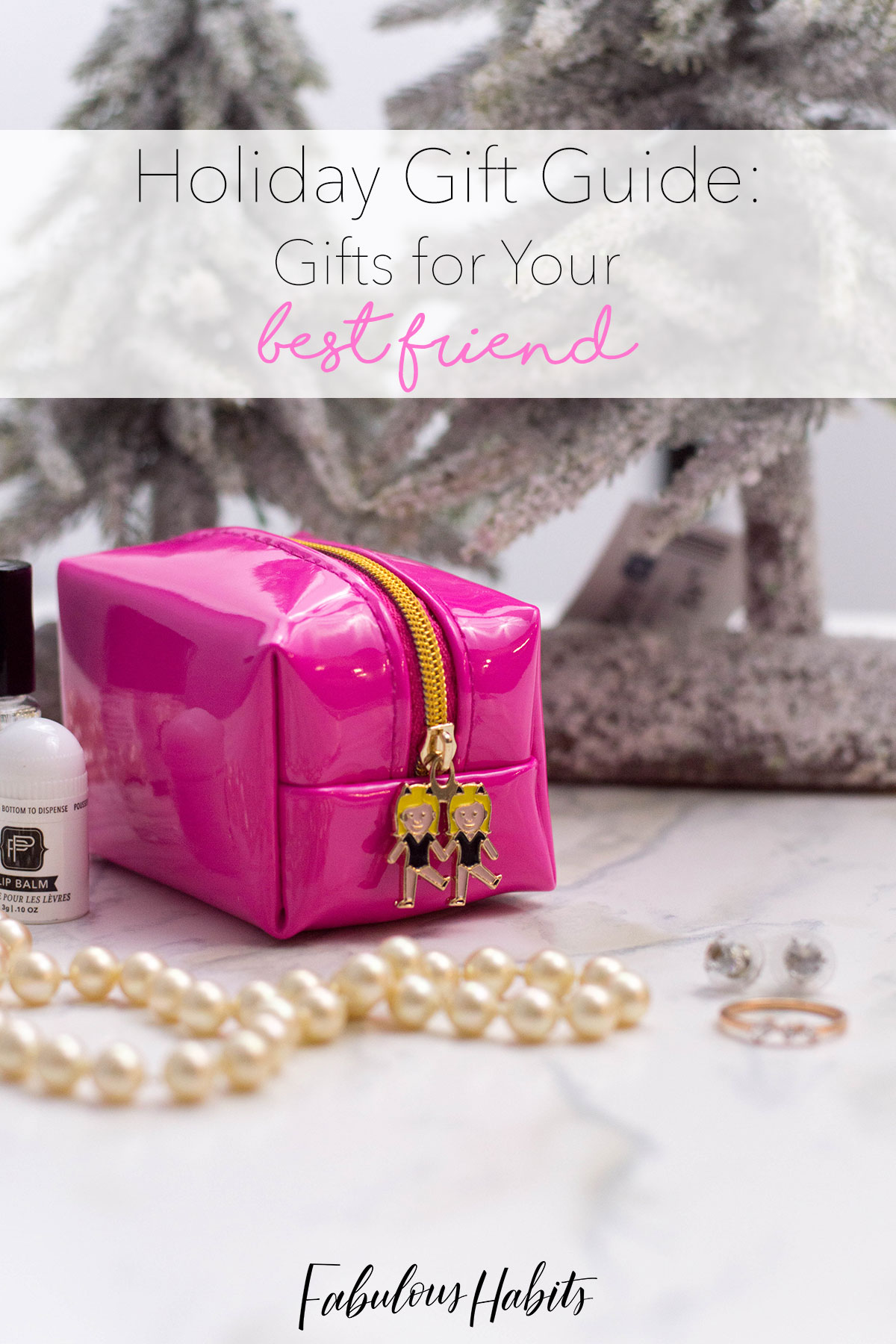 The ultimate Bestie Gift Guide: 7 gift ideas for your best friend!