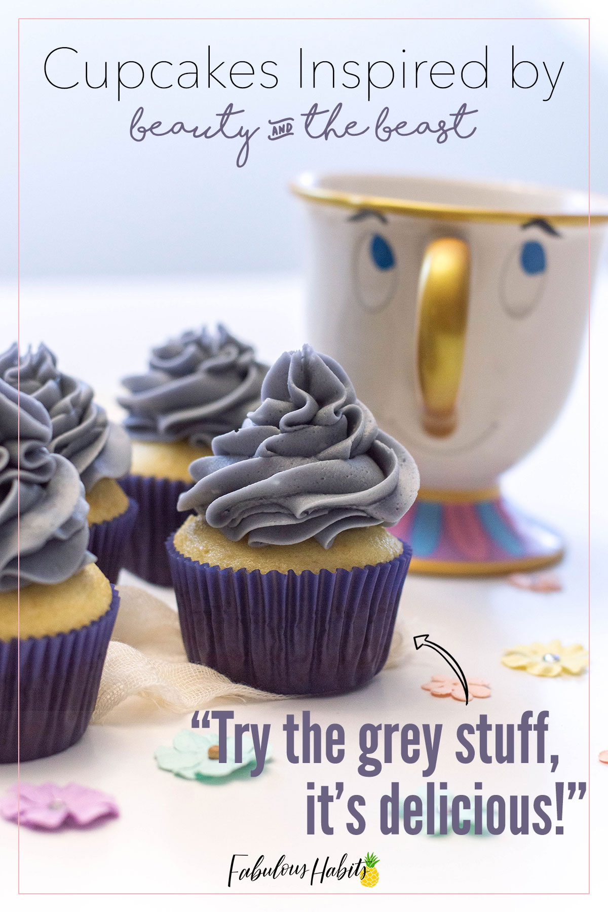 """Try the grey stuff, it's delicious!"" Here our take on 'the grey stuff' - made into cupcakes inspired by Beauty and the Beast! #beautyandthebeast"