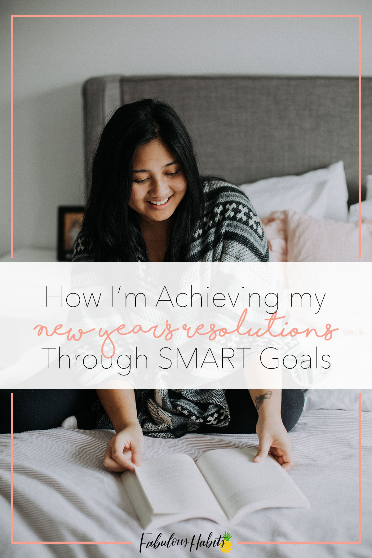 How to apply SMART goals in order to achieve your New Year's Resolutions