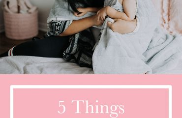 5 Things Every Mom Should Tell Herself