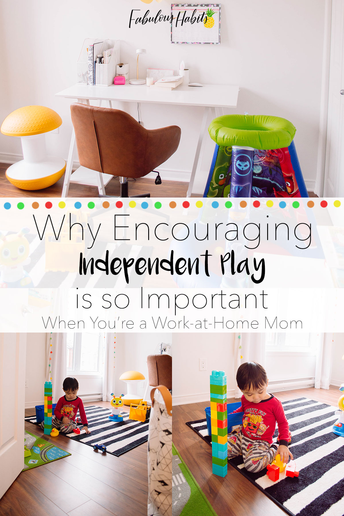 Encouraging independent play for toddlers is a great way for them to exercise use of their imagination and will build up their playful skills for preschool! Read all of our tips! #toddlers #independentplay #FabulousHabits