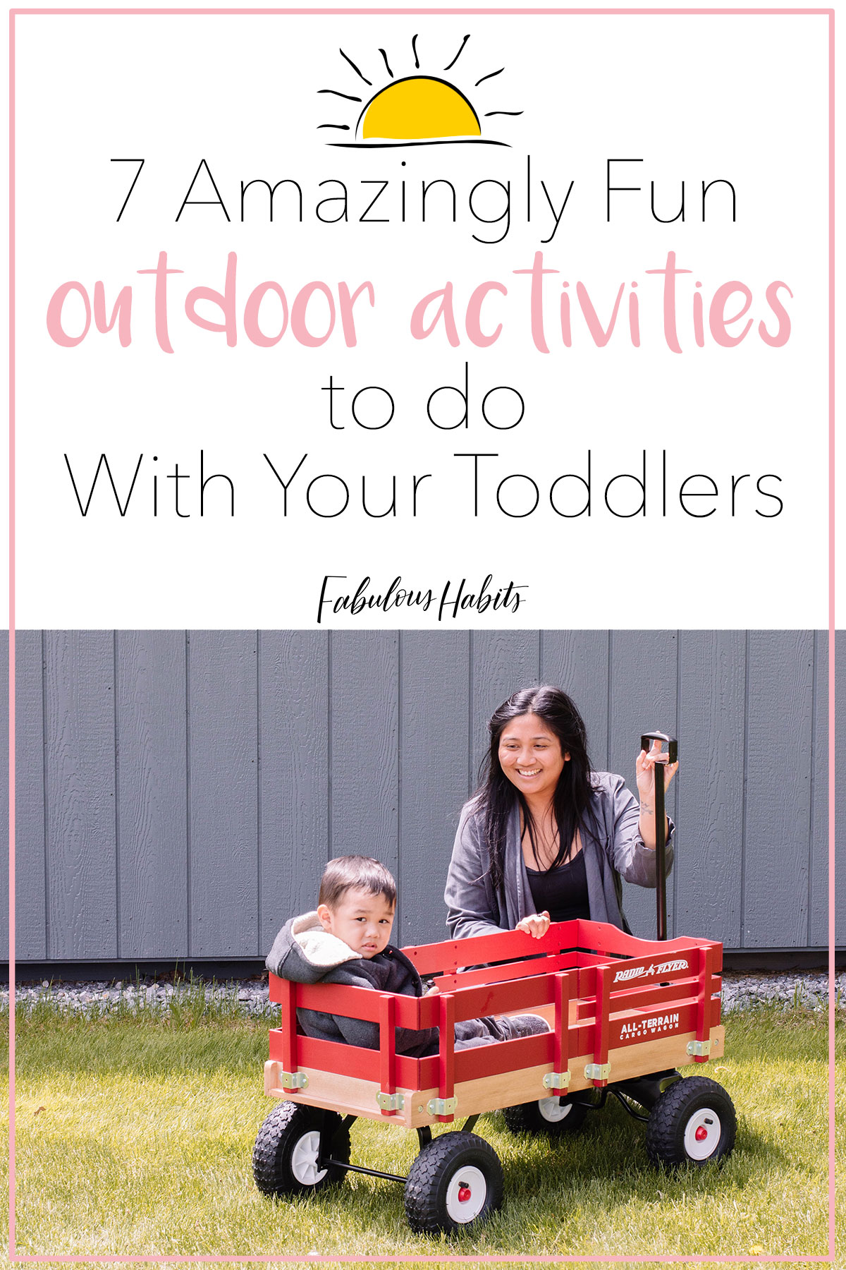 Get outdoors with your little one. Need some inspiration? We've got 7 of the best summer activities for toddlers! #parentingtips #FabulousHabits