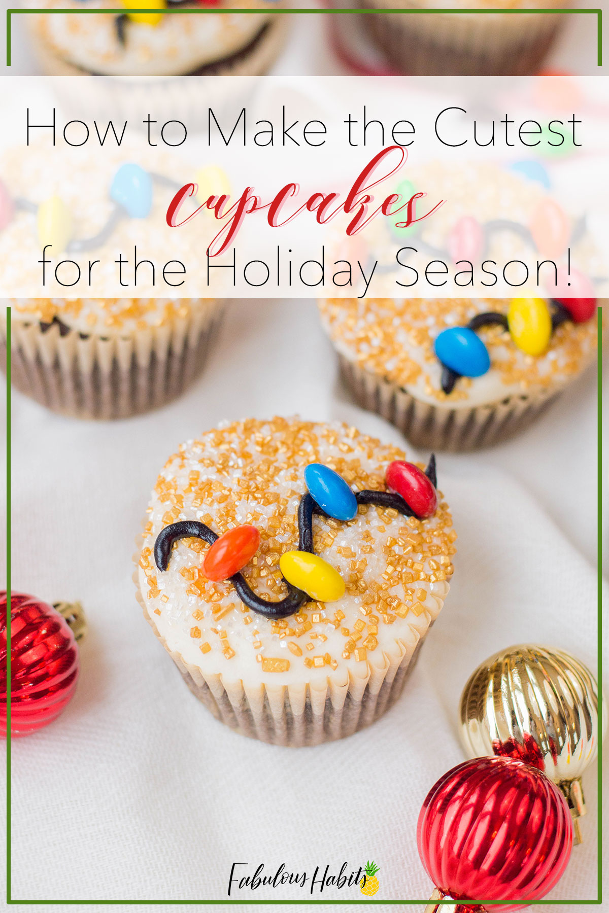 Looking for an easy Christmas dessert to bake during this crazy time of the year? Why not try these super cute Christmas Light Cupcakes?! #holidaybaking #holidaycupcakes