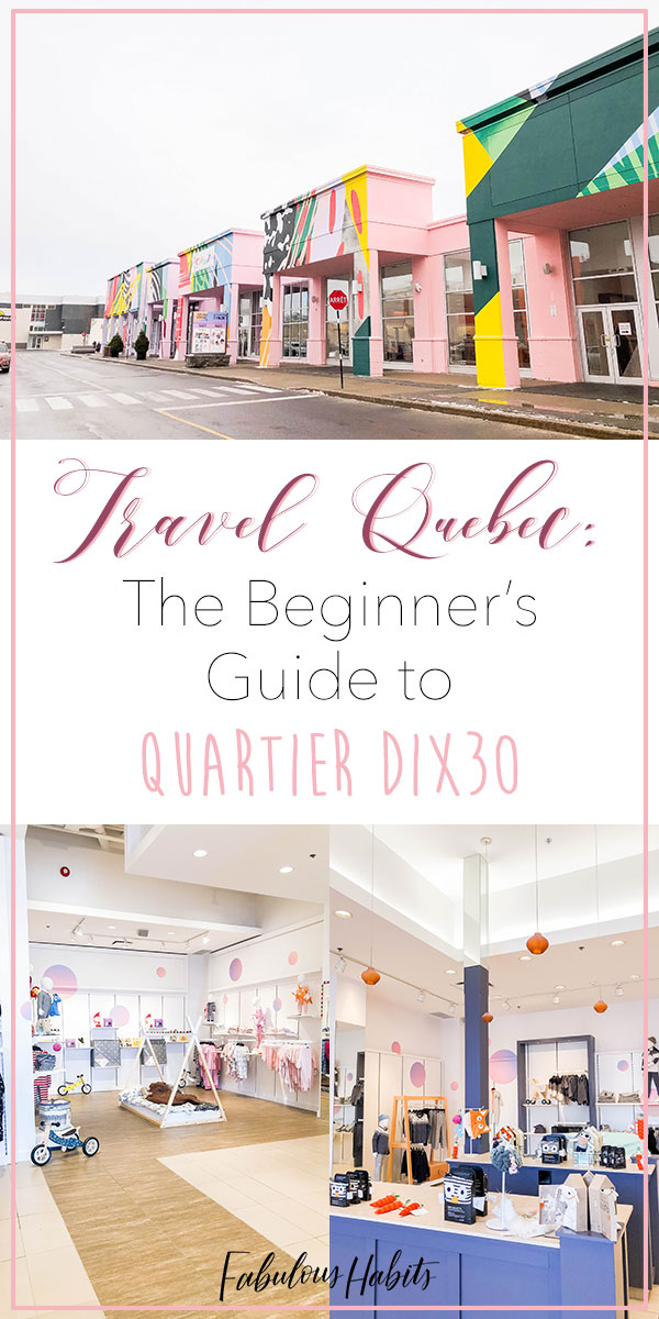 Travel Quebec: The beginner's ultimate guide to Quartier DIX30 - Canada's first-ever lifestyle centre! #montrealshopping